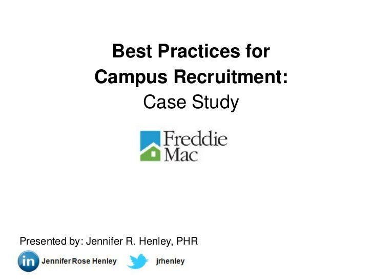 Best Practices for               Campus Recruitment:                   Case StudyPresented by: Jennifer R. Henley, PHR