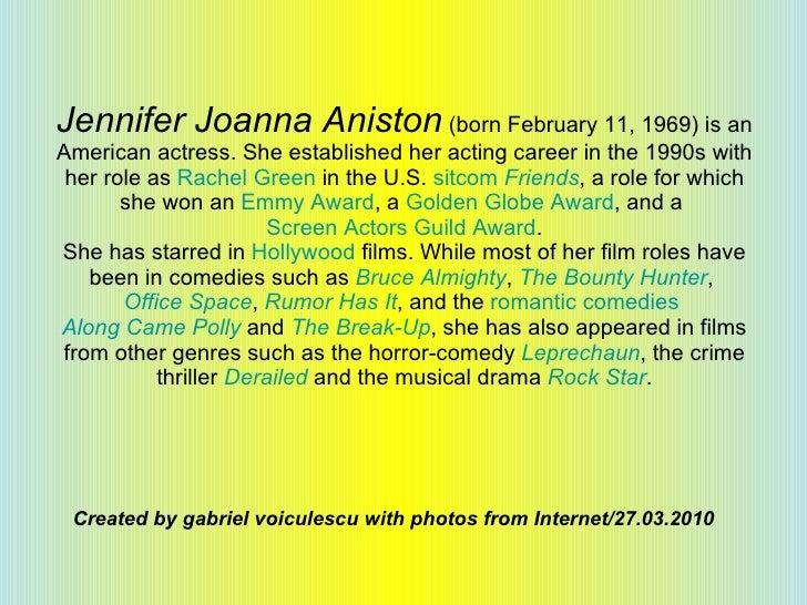 Jennifer Joanna Aniston (Born February 11,