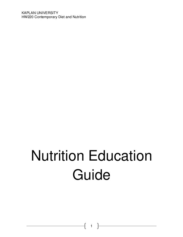 KAPLAN UNIVERSITYHW220 Contemporary Diet and Nutrition     Nutrition Education             Guide                          ...