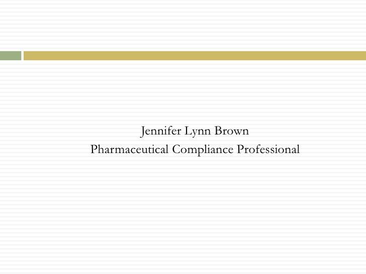 Jennifer Lynn Brown<br />Pharmaceutical Compliance Professional<br />