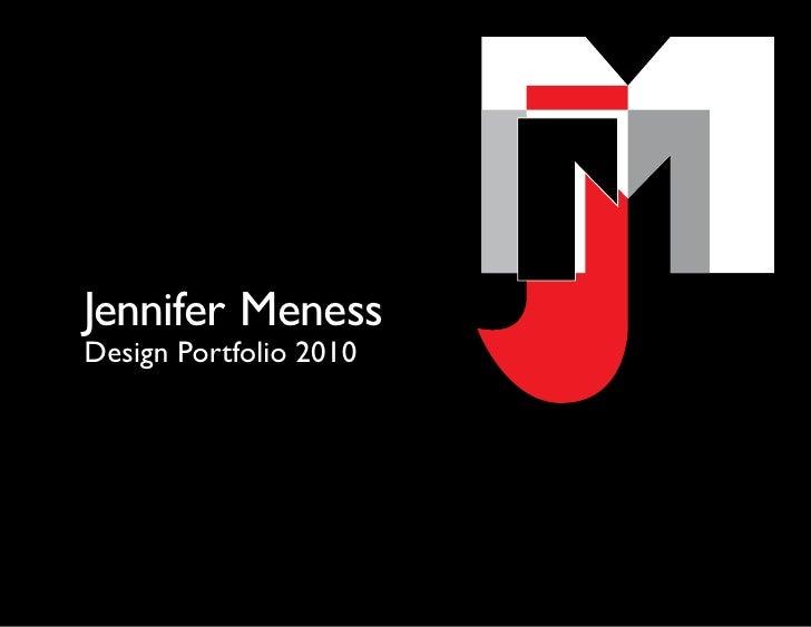 Graphic               Jennifer Meness           Design Portfolio 2010