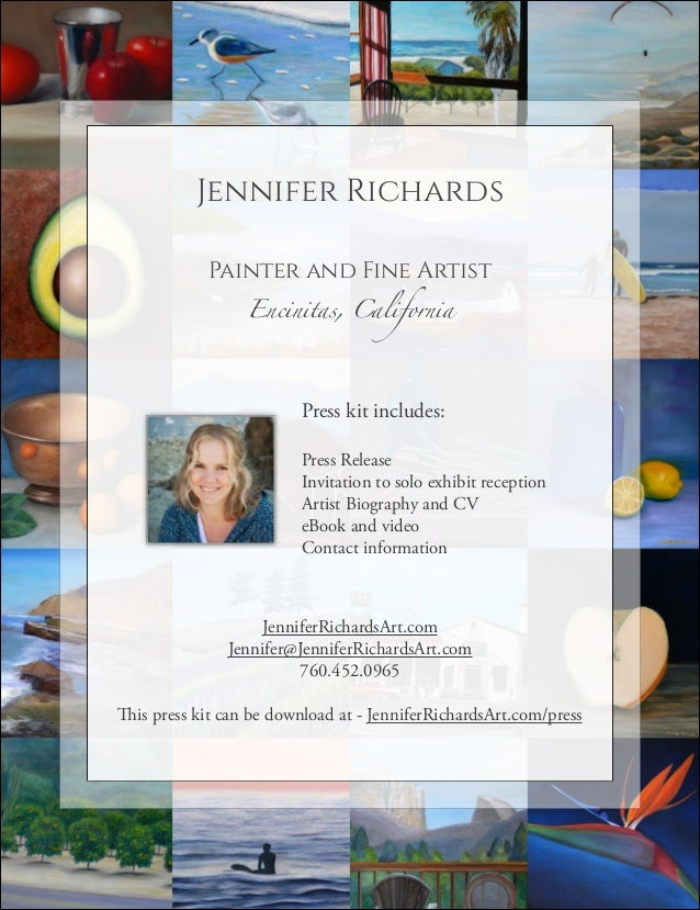 Jennifer Richards !  Painter and Fine Artist Encinitas, California  Press kit includes: !  Press Release Invitation to sol...
