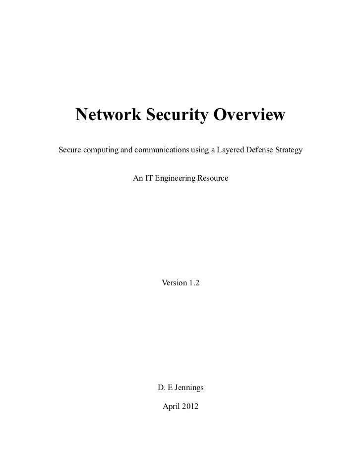 Network Security OverviewSecure computing and communications using a Layered Defense Strategy                    An IT Eng...