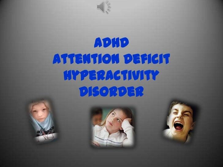 ADHDAttention Deficit Hyperactivity    Disorder