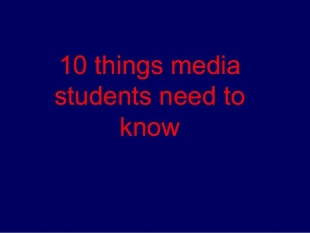 10 things media students need to know
