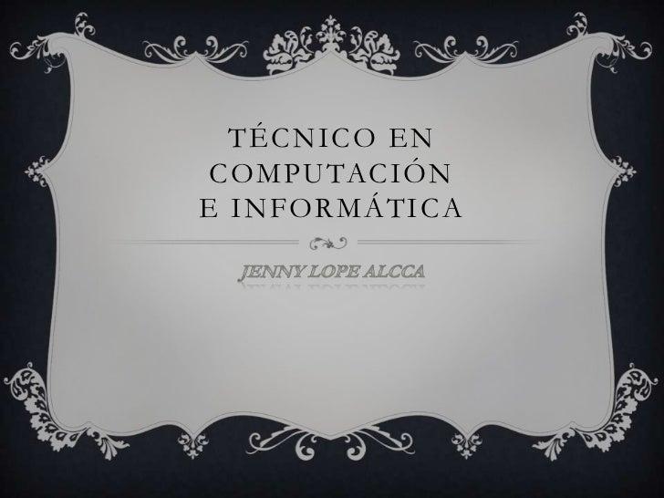 TÉCNICO EN COMPUTACIÓNE INFORMÁTICA