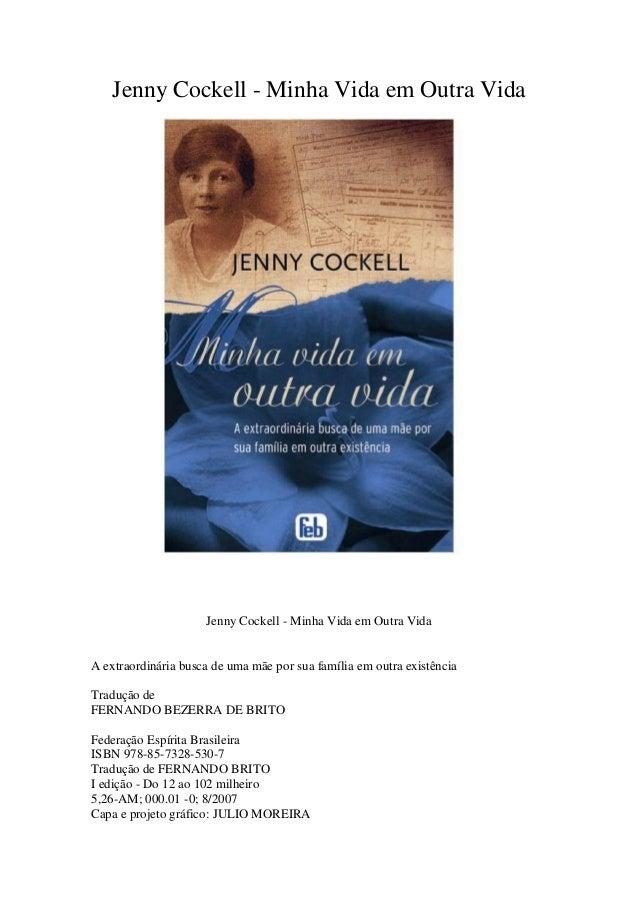 Jenny Cockell - Minha Vida em Outra VidaJenny Cockell - Minha Vida em Outra VidaA extraordinária busca de uma mãe por sua ...