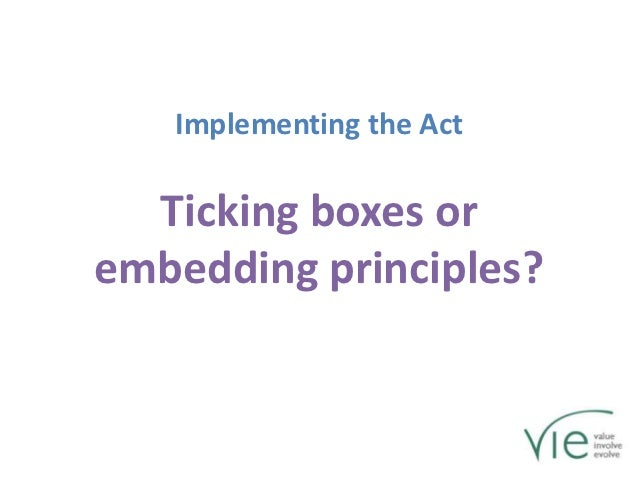 Implementing the Act  Ticking boxes orembedding principles?