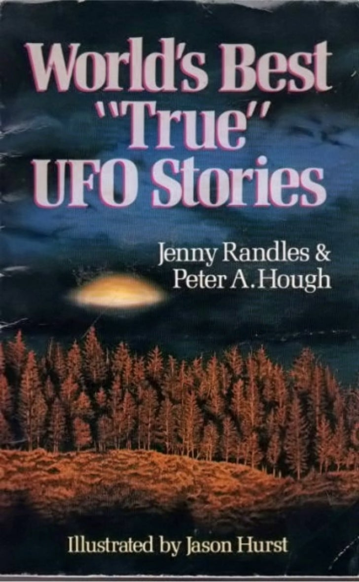 Worlds Best  TrueUFO Stories   Jenny Randles &    Peter A. Hough Illustrated by Jason Hurst    Sterling Publishing Co., In...