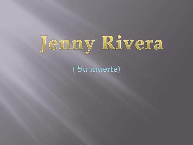    Dolores Janney Rivera Saavedraconocida en el    mundo artístico como Jenni Rivera, fue    una cantante, compositora, a...
