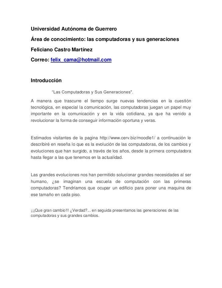 Universidad Autónoma de Guerrero<br />Área de conocimiento: las computadoras y sus generaciones<br />Feliciano Castro Mart...