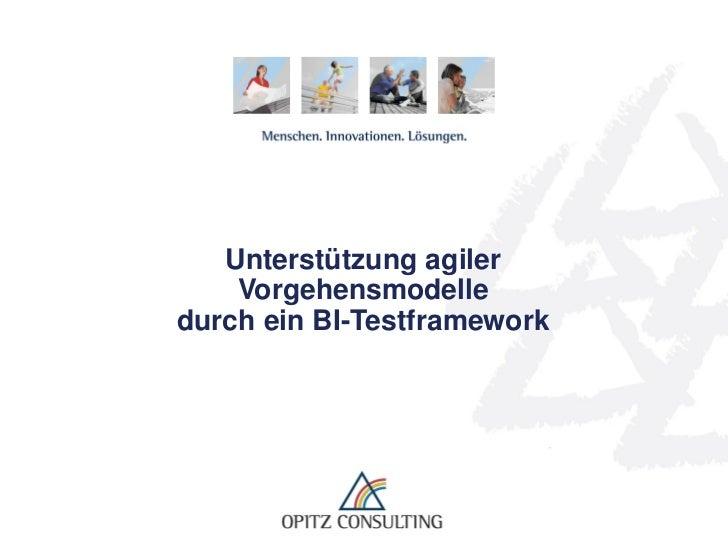 Unterstützung agiler      Vorgehensmodelle  durch ein BI-TestframeworkUnterstützung agiler Vorgehensmodelle durch ein BI-T...