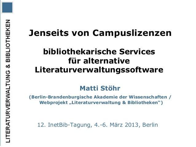 Jenseits von Campuslizenzen    bibliothekarische Services          für alternative  Literaturverwaltungssoftware          ...