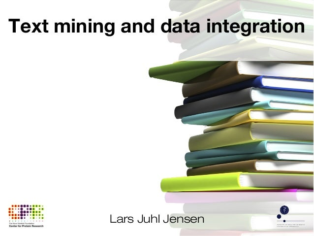 Lars Juhl Jensen Text mining and data integration