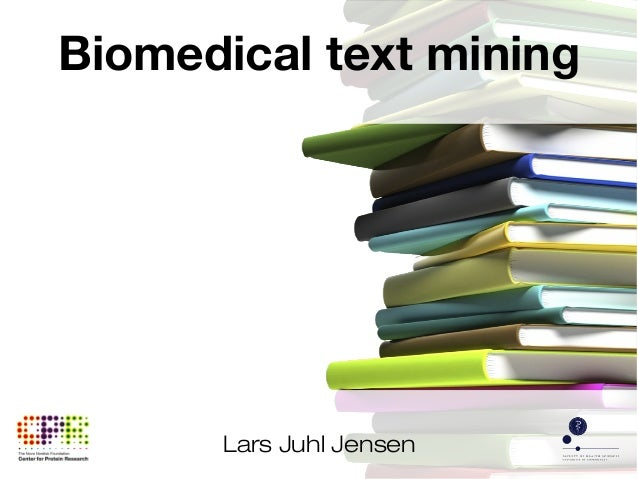 Biomedical text mining  Lars Juhl Jensen