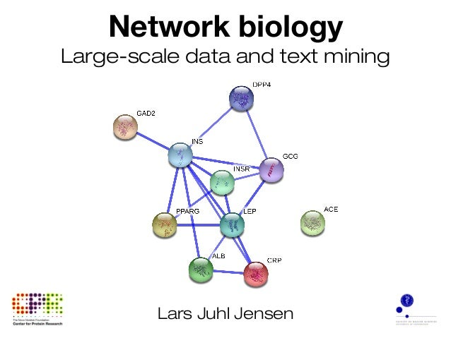 Network biology Large-scale data and text mining Lars Juhl Jensen