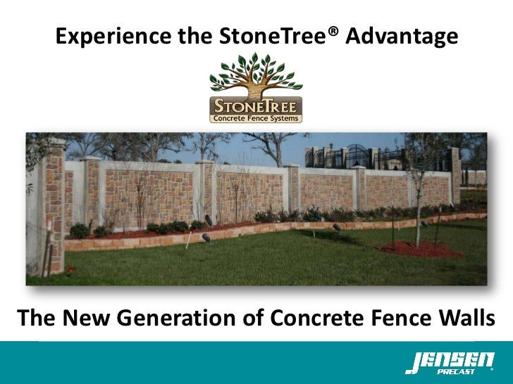 Experience the StoneTree® AdvantageThe New Generation of Concrete Fence Walls