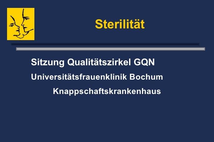 Sterilität Sitzung Qualitätszirkel GQN   Universitätsfrauenklinik Bochum  Knappschaftskrankenhaus