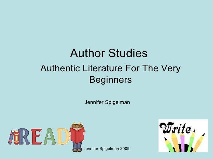 Author Studies  Authentic Literature For The Very Beginners Jennifer Spigelman 2009 Jennifer Spigelman