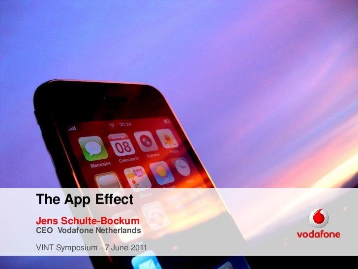 The App EffectJens Schulte-BockumCEO Vodafone NetherlandsVINT Symposium - 7 June 2011.