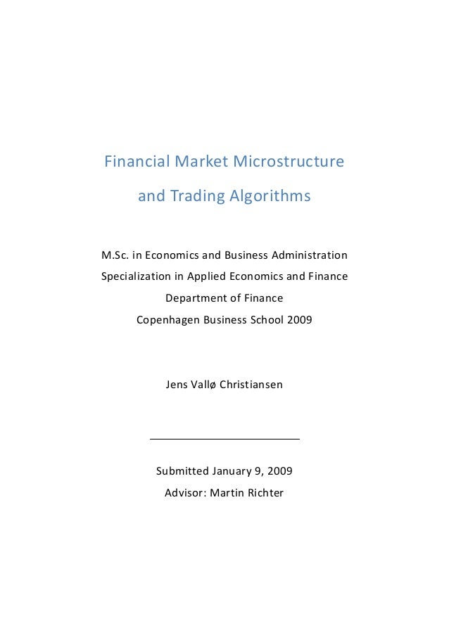 Financial Market Microstructure  and Trading Algorithms    M.Sc. in Economics and Business Administration  Specializat...
