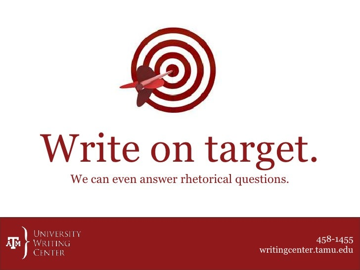 Write on target. We can even answer rhetorical questions.                                                 458-1455        ...