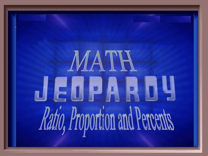 Ratio, Probability, Proportion, Percent Jeopardy Review