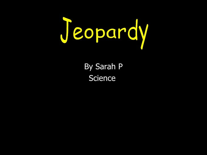 By Sarah P Science  Jeopardy