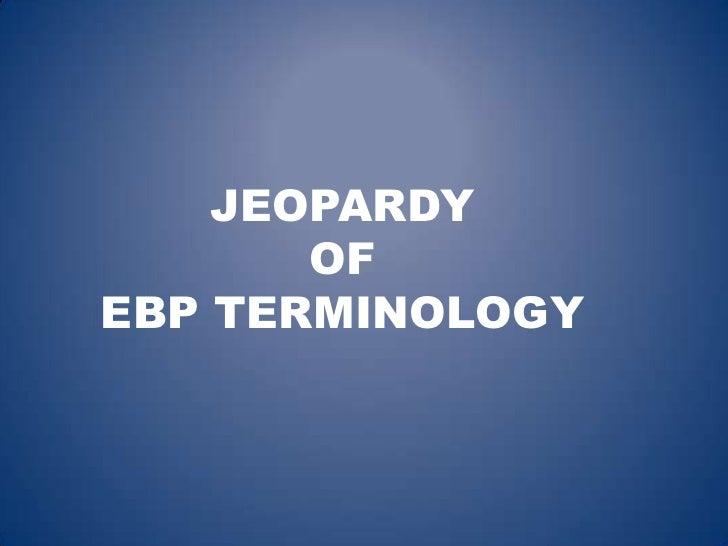 Jeopardy ebp
