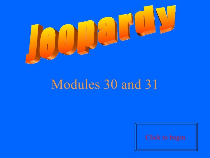 Jeopardy game for modules 30 and 31