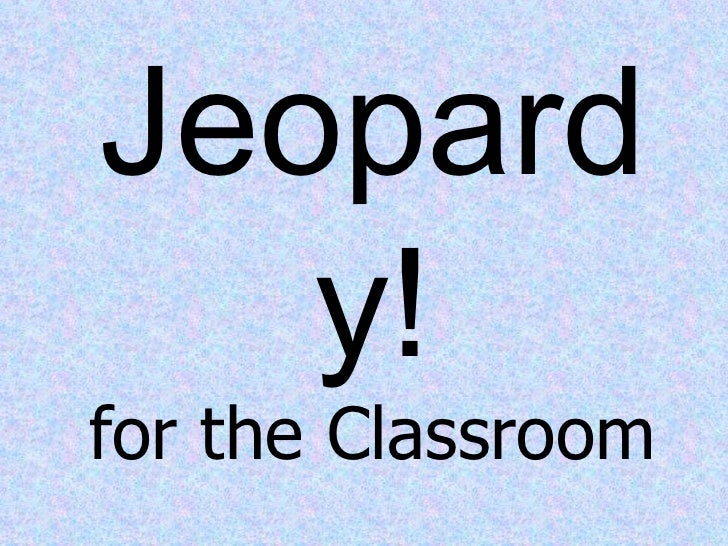 Jeopardy! for the Classroom