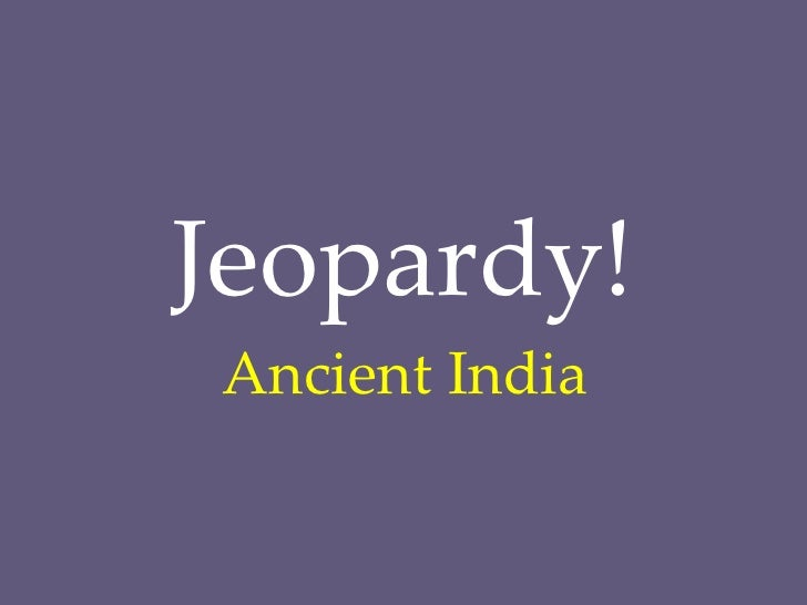 Jeopardy! Ancient India