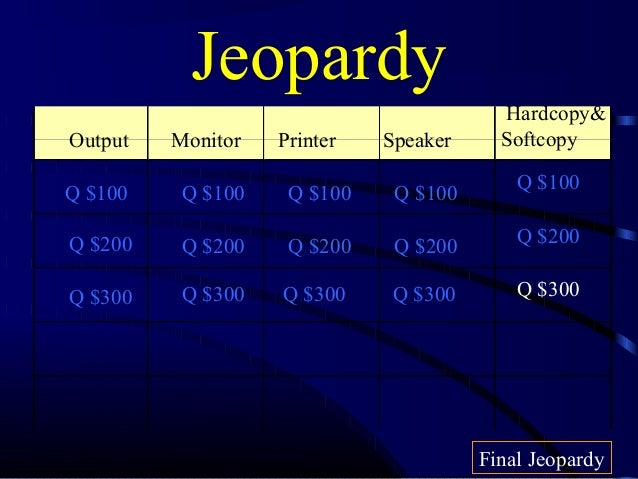 Jeopardy (output devices)