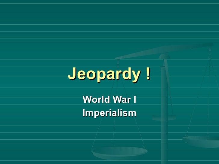 Jeopardy ! World War I Imperialism