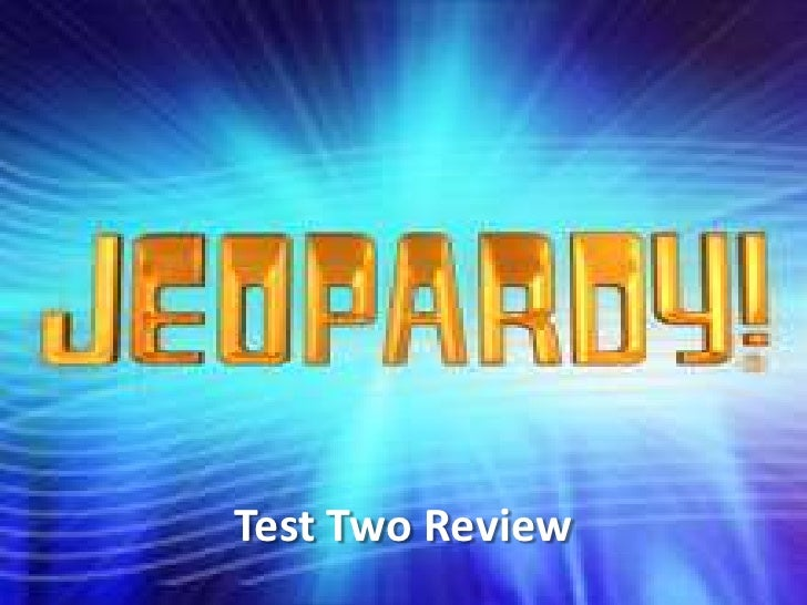 Test Two Review