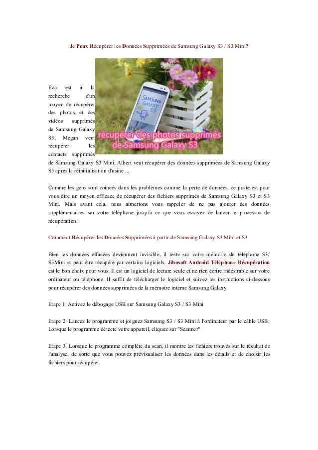 Je Peux Récupérer les Données Supprimées de Samsung Galaxy S3 / S3 Mini? Eva est à la recherche d'un moyen de récupérer de...
