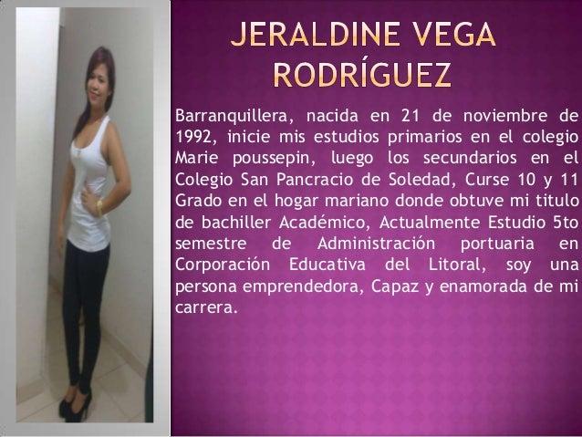 Barranquillera, nacida en 21 de noviembre de 1992, inicie mis estudios primarios en el colegio Marie poussepin, luego los ...