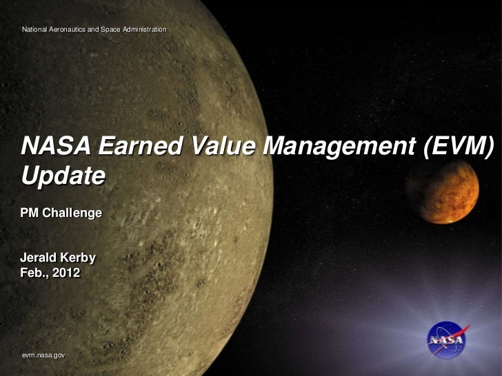 National Aeronautics and Space AdministrationNASA Earned Value Management (EVM) Capability Project             NASA Earned...