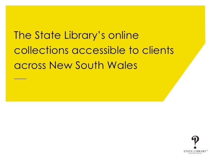 The State Library of NSW online collections accessible to clients across NSW - Jerelynn Brown