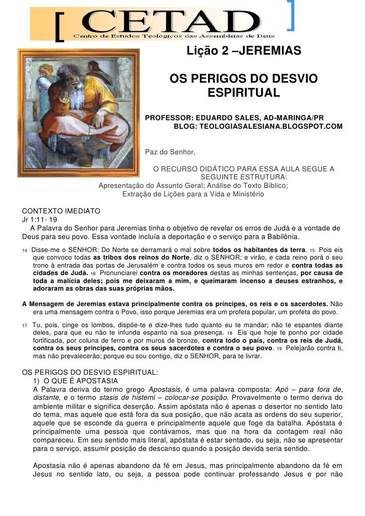 Lição 2 –JEREMIAS                                                  OS PERIGOS DO DESVIO                                   ...