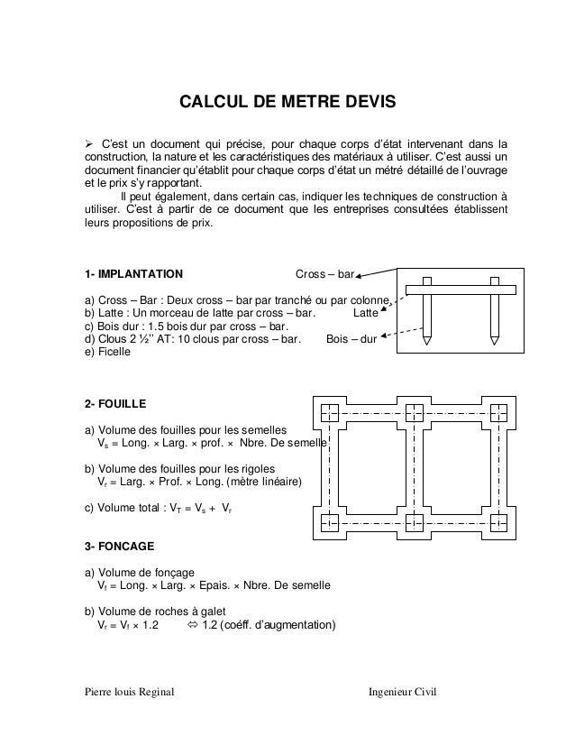 CALCUL DE METRE DEVIS  C'est un document qui précise, pour chaque corps d'état intervenant dans la construction, la natur...