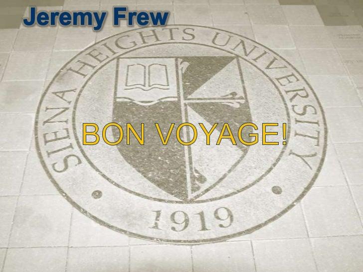 Jeremy Frew<br />BON VOYAGE!<br />