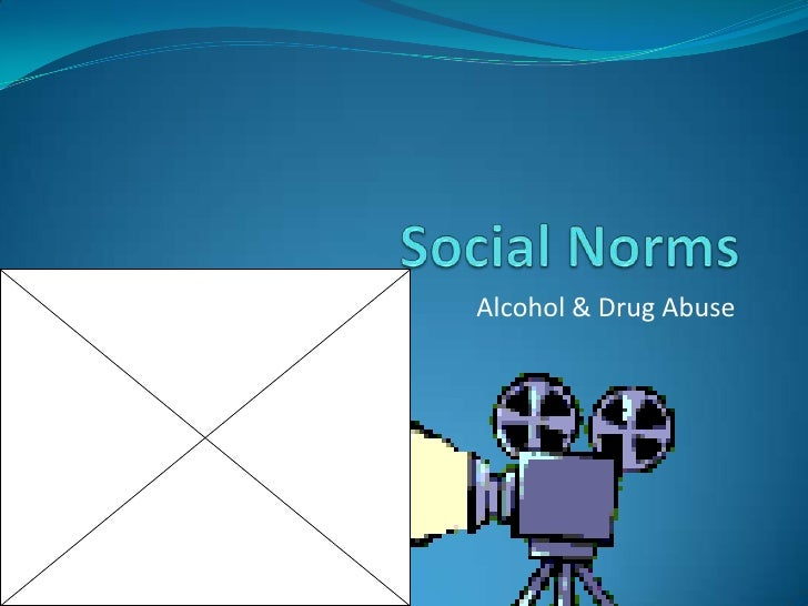 Social Norms<br />Alcohol & Drug Abuse<br />