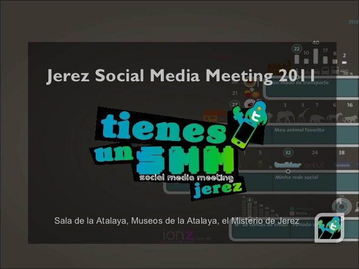 Jerez Social Media Meeting 2011 Sala de la Atalaya, Museos de la Atalaya, el Misterio de Jerez