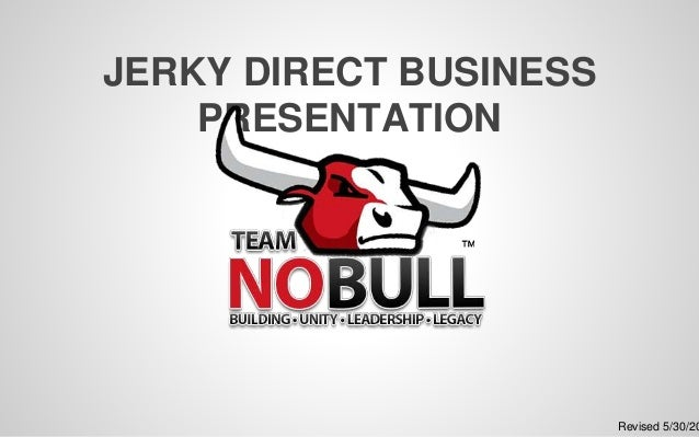 JERKY DIRECT BUSINESS PRESENTATION Revised 5/30/20