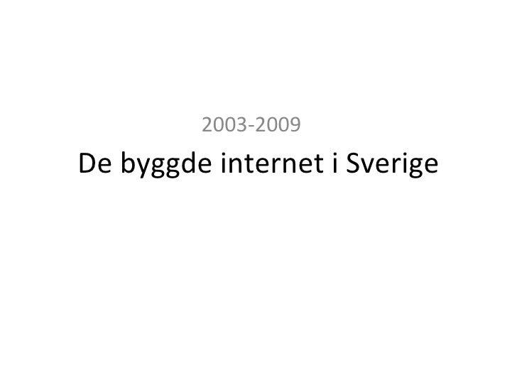 De byggde internet i Sverige 2003-2009