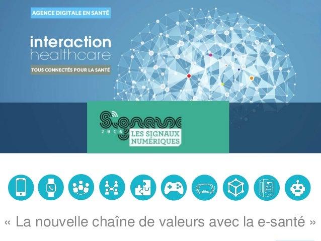 www.interaction-healthcare.com« La nouvelle chaîne de valeurs avec la e-santé »