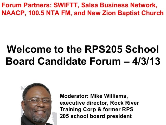 Forum Partners: SWIFTT, Salsa Business Network,NAACP, 100.5 NTA FM, and New Zion Baptist Church Welcome to the RPS205 Scho...