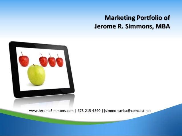 Marketing Portfolio of                                 Jerome R. Simmons, MBAwww.JeromeSimmons.com | 678-215-4390 | jsimmo...