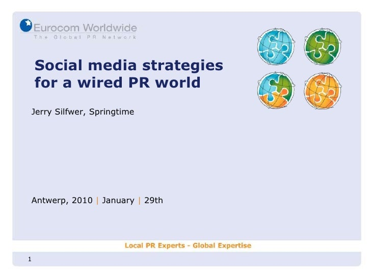 1<br />Social media strategiesfor a wired PR world<br />Jerry Silfwer, Springtime<br />Antwerp, 2010| January| 29th<br />